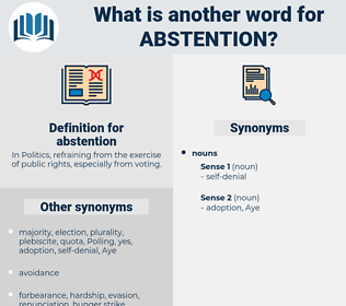 abstention, synonym abstention, another word for abstention, words like abstention, thesaurus abstention