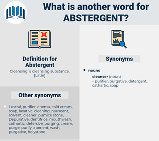 Abstergent, synonym Abstergent, another word for Abstergent, words like Abstergent, thesaurus Abstergent