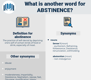abstinence, synonym abstinence, another word for abstinence, words like abstinence, thesaurus abstinence