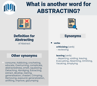 Abstracting, synonym Abstracting, another word for Abstracting, words like Abstracting, thesaurus Abstracting