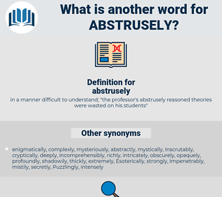 abstrusely, synonym abstrusely, another word for abstrusely, words like abstrusely, thesaurus abstrusely