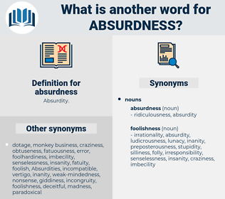 absurdness, synonym absurdness, another word for absurdness, words like absurdness, thesaurus absurdness