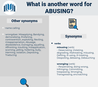 Abusing, synonym Abusing, another word for Abusing, words like Abusing, thesaurus Abusing