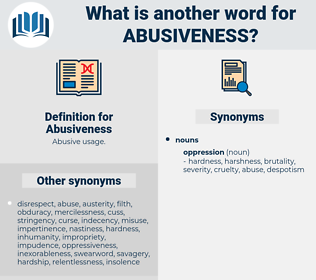 Abusiveness, synonym Abusiveness, another word for Abusiveness, words like Abusiveness, thesaurus Abusiveness