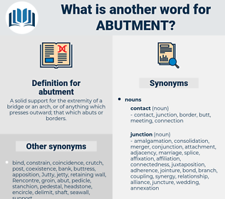 abutment, synonym abutment, another word for abutment, words like abutment, thesaurus abutment