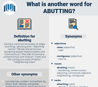 abutting, synonym abutting, another word for abutting, words like abutting, thesaurus abutting