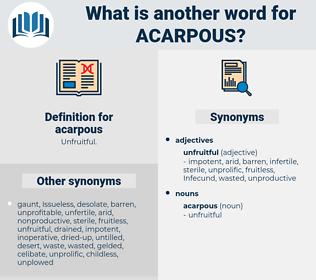 acarpous, synonym acarpous, another word for acarpous, words like acarpous, thesaurus acarpous