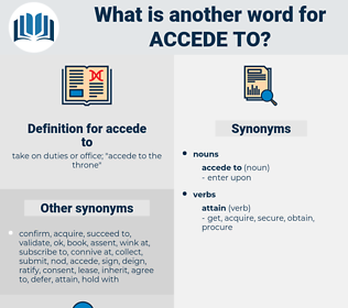 accede to, synonym accede to, another word for accede to, words like accede to, thesaurus accede to