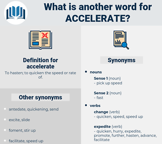 accelerate, synonym accelerate, another word for accelerate, words like accelerate, thesaurus accelerate
