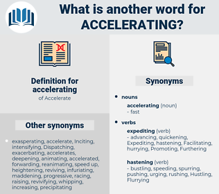 accelerating, synonym accelerating, another word for accelerating, words like accelerating, thesaurus accelerating