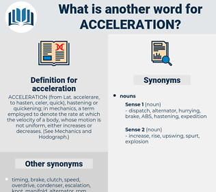 acceleration, synonym acceleration, another word for acceleration, words like acceleration, thesaurus acceleration