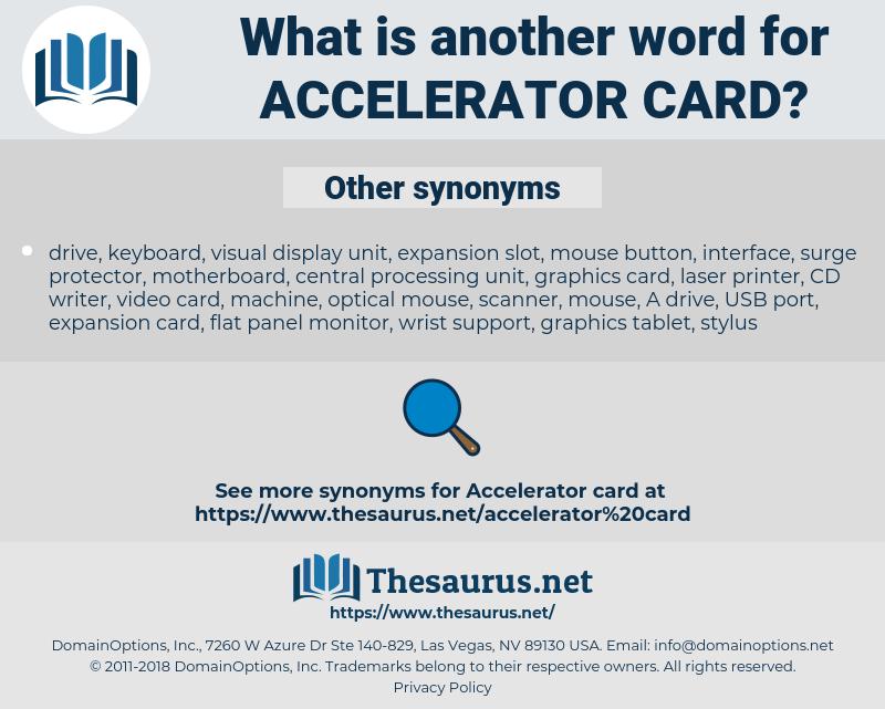 accelerator card, synonym accelerator card, another word for accelerator card, words like accelerator card, thesaurus accelerator card