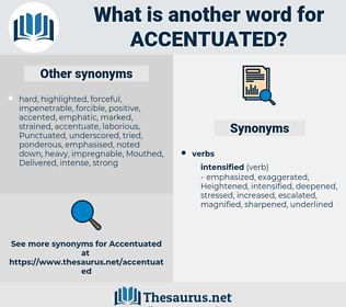 Accentuated, synonym Accentuated, another word for Accentuated, words like Accentuated, thesaurus Accentuated