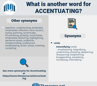 Accentuating, synonym Accentuating, another word for Accentuating, words like Accentuating, thesaurus Accentuating