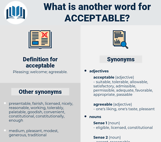 acceptable, synonym acceptable, another word for acceptable, words like acceptable, thesaurus acceptable