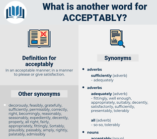 acceptably, synonym acceptably, another word for acceptably, words like acceptably, thesaurus acceptably