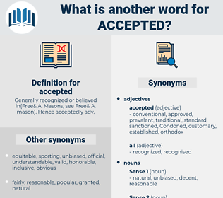 accepted, synonym accepted, another word for accepted, words like accepted, thesaurus accepted