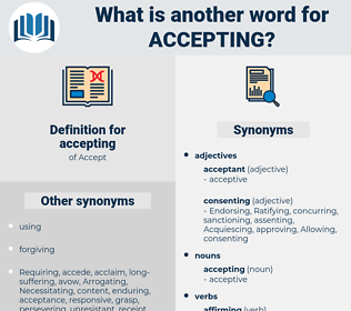accepting, synonym accepting, another word for accepting, words like accepting, thesaurus accepting