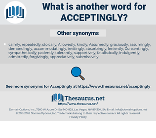acceptingly, synonym acceptingly, another word for acceptingly, words like acceptingly, thesaurus acceptingly