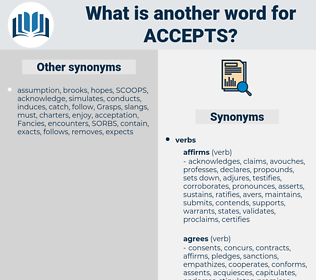 accepts, synonym accepts, another word for accepts, words like accepts, thesaurus accepts