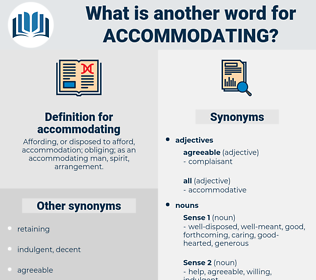 accommodating, synonym accommodating, another word for accommodating, words like accommodating, thesaurus accommodating