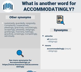 accommodatingly, synonym accommodatingly, another word for accommodatingly, words like accommodatingly, thesaurus accommodatingly