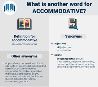 accommodative, synonym accommodative, another word for accommodative, words like accommodative, thesaurus accommodative