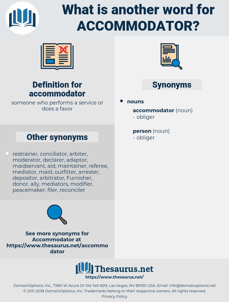 accommodator, synonym accommodator, another word for accommodator, words like accommodator, thesaurus accommodator