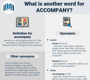 accompany, synonym accompany, another word for accompany, words like accompany, thesaurus accompany