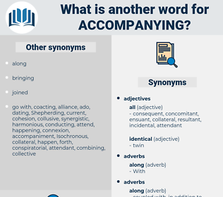 accompanying, synonym accompanying, another word for accompanying, words like accompanying, thesaurus accompanying