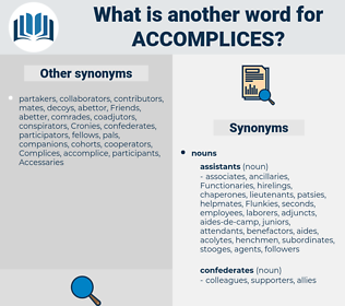 accomplices, synonym accomplices, another word for accomplices, words like accomplices, thesaurus accomplices