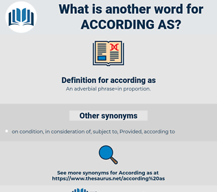 according as, synonym according as, another word for according as, words like according as, thesaurus according as