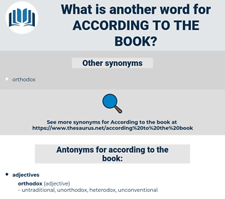 according to the book, synonym according to the book, another word for according to the book, words like according to the book, thesaurus according to the book