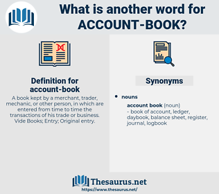 account book, synonym account book, another word for account book, words like account book, thesaurus account book