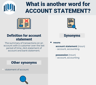 account statement, synonym account statement, another word for account statement, words like account statement, thesaurus account statement