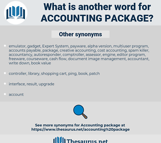 accounting package, synonym accounting package, another word for accounting package, words like accounting package, thesaurus accounting package
