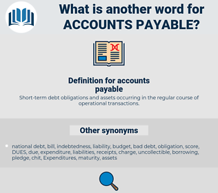accounts payable, synonym accounts payable, another word for accounts payable, words like accounts payable, thesaurus accounts payable
