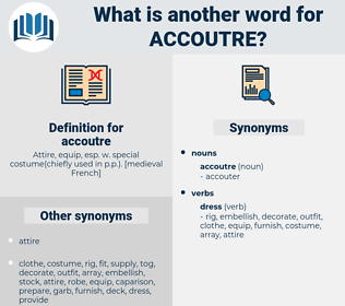 accoutre, synonym accoutre, another word for accoutre, words like accoutre, thesaurus accoutre