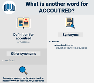accoutred, synonym accoutred, another word for accoutred, words like accoutred, thesaurus accoutred