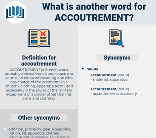 accoutrement, synonym accoutrement, another word for accoutrement, words like accoutrement, thesaurus accoutrement