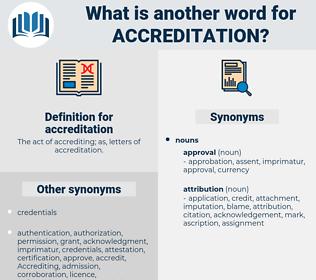 accreditation, synonym accreditation, another word for accreditation, words like accreditation, thesaurus accreditation
