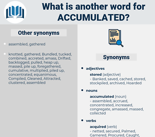 accumulated, synonym accumulated, another word for accumulated, words like accumulated, thesaurus accumulated