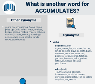 accumulates, synonym accumulates, another word for accumulates, words like accumulates, thesaurus accumulates