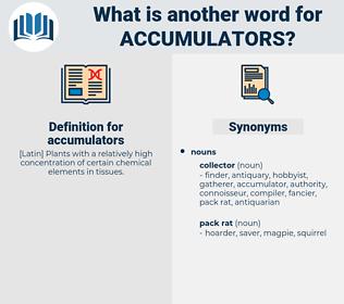 accumulators, synonym accumulators, another word for accumulators, words like accumulators, thesaurus accumulators