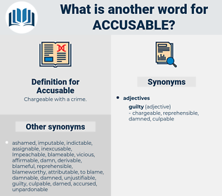 Accusable, synonym Accusable, another word for Accusable, words like Accusable, thesaurus Accusable