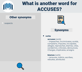 accuses, synonym accuses, another word for accuses, words like accuses, thesaurus accuses