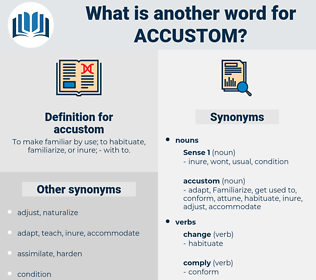 accustom, synonym accustom, another word for accustom, words like accustom, thesaurus accustom