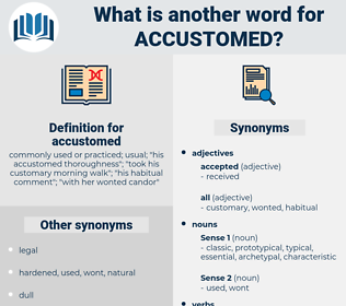 accustomed, synonym accustomed, another word for accustomed, words like accustomed, thesaurus accustomed