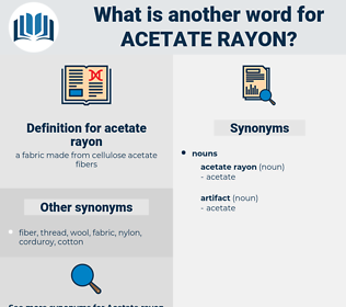 acetate rayon, synonym acetate rayon, another word for acetate rayon, words like acetate rayon, thesaurus acetate rayon