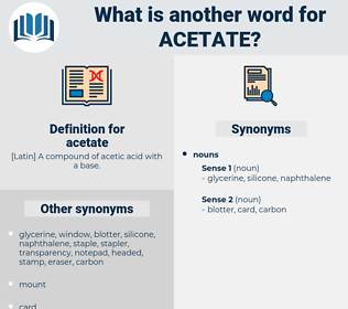 acetate, synonym acetate, another word for acetate, words like acetate, thesaurus acetate